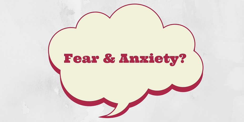How to overcome fear and anxiety?